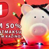 ATMAKSU ZAUDĒJUMIEM KAZINO līdz 50 €